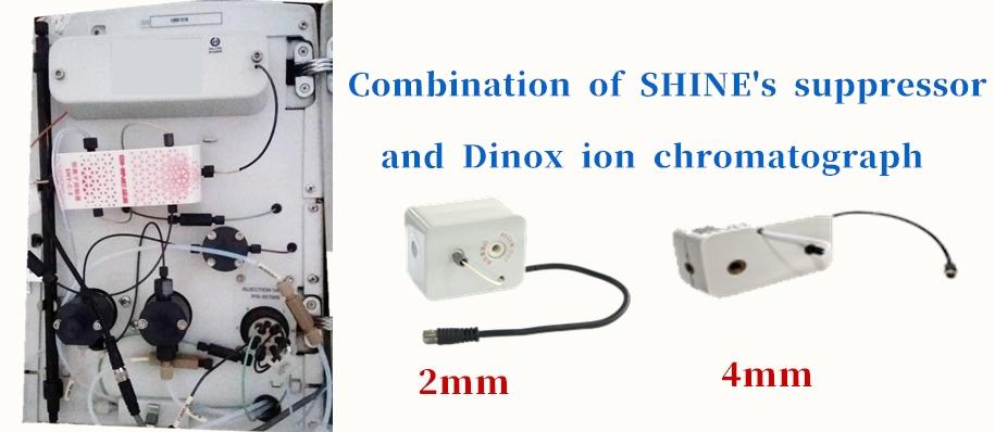 Combination of SHINE's suppressor        and Dinox ion chromatograph