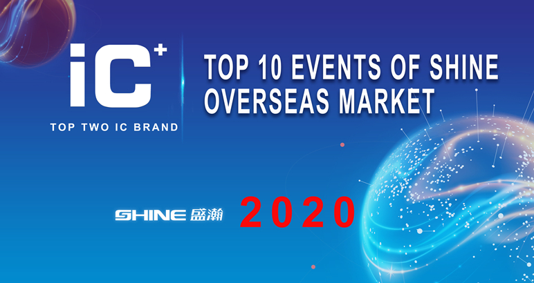 Top 10 events of SHINE oversea market in 2020